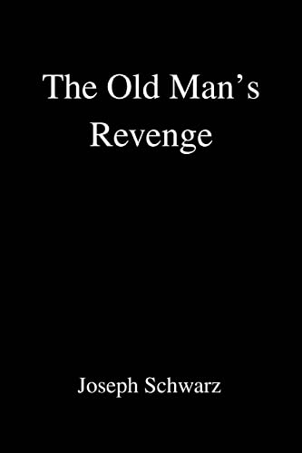 9780595356584: The Old Man's Revenge
