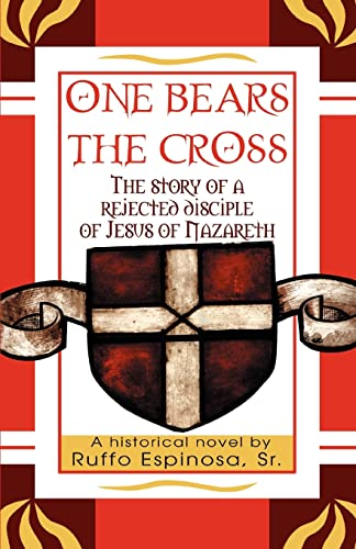 9780595356591: One Bears The Cross: The story of a rejected disciple of Jesus of Nazareth
