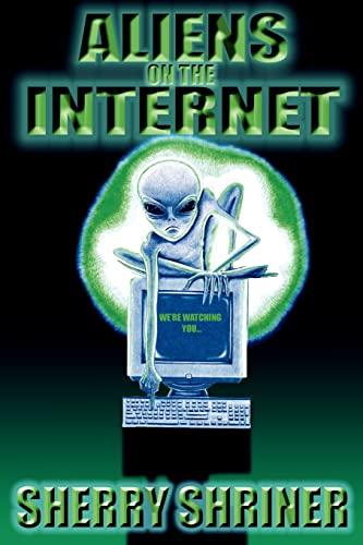 9780595356850: Aliens On The Internet