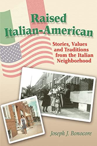 9780595357215: Raised Italian-American: Stories, Values and Traditions from the Italian Neighborhood
