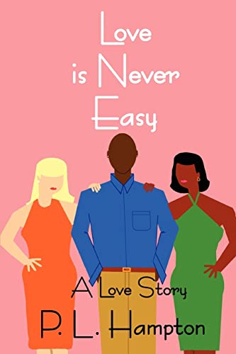 9780595357246: Love is Never Easy: A Love Story