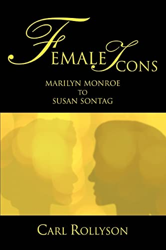 9780595357260: Female Icons: Marilyn Monroe to Susan Sontag