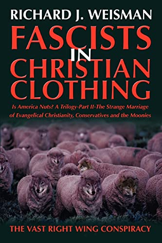 9780595357376: Fascists in Christian Clothing: The Vast Right Wing Conspiracy