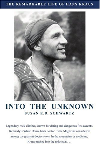 Into the Unknown: The Remarkable Life of Hans Kraus (0595357520) by Schwartz, Susan