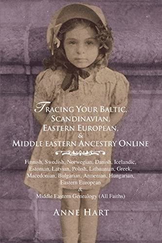 9780595357734: Tracing Your Baltic, Scandinavian, Eastern European, & Middle Eastern Ancestry Online: Finnish, Swedish, Norwegian, Danish, Icelandic, Estonian, ... & Middle Eastern Genealogy (All Faiths)