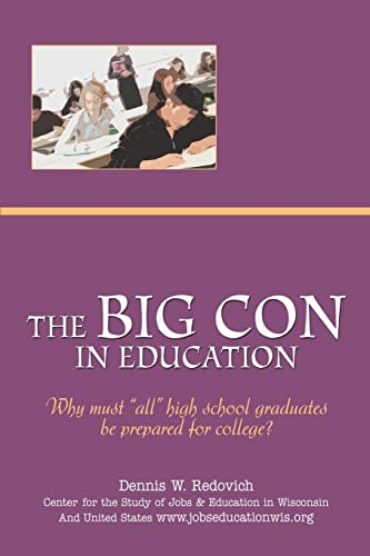 The Big Con in Education Why must all high school graduates be prepared for college: Dennis ...