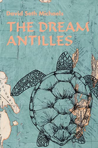 The Dream Antilles (0595357857) by David Michaels