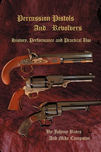 9780595357963: Percussion Pistols And Revolvers: History, Performance and Practical Use