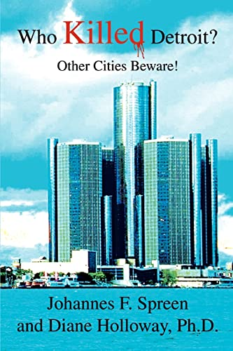 9780595357987: Who Killed Detroit?: Other Cities Beware!