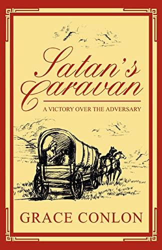 Satans Caravan A Victory Over The Adversary: Grace Conlon