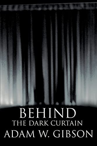 9780595358199: Behind the Dark Curtain