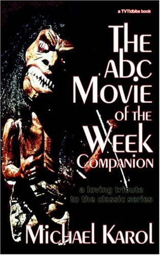 The ABC Movie of the Week Companion: a loving tribute to the classic series: Karol, Michael