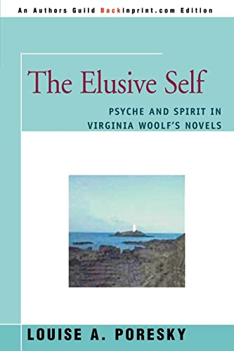 The Elusive Self: Psyche and Spirit in: Louise A Poresky