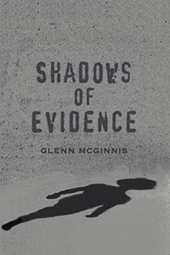 Shadows of Evidence: McGinnis, Glenn