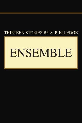 Ensemble: Short Stories: Elledge, S. P.