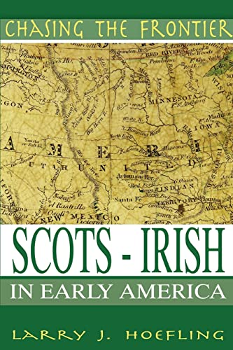 9780595359141: Chasing The Frontier: Scots-Irish in Early America