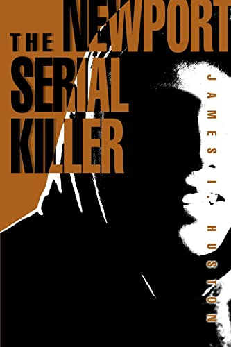9780595359417: The Newport Serial Killer