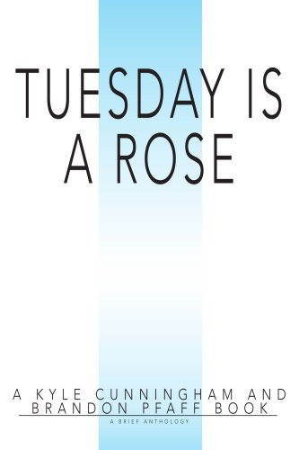 9780595359455: Tuesday Is A Rose: A Brief Anthology