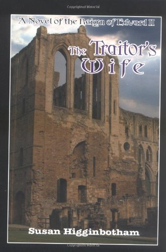9780595359592: The Traitor's Wife: A Novel of the Reign of Edward II