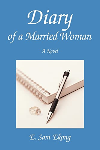 Diary of a Married Woman : A Novel: E. Ekong