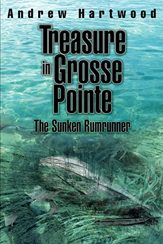 9780595360086: Treasure in Grosse Pointe: The Sunken Rumrunner
