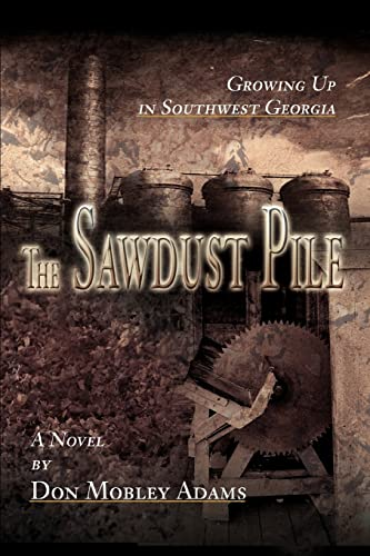 The Sawdust Pile: Growing Up in Southwest: Don Mobley Adams
