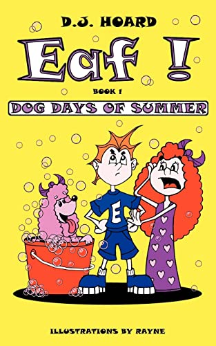 9780595360376: Eaf! Dog Days of Summer: Book 1