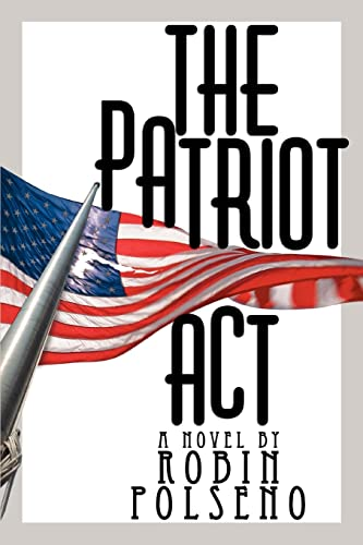 9780595360888: The Patriot Act