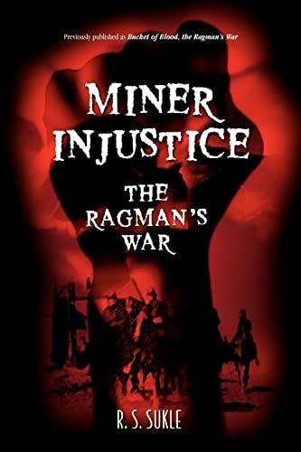 Miner Injustice: The Ragman's War: Sukle, R. S.