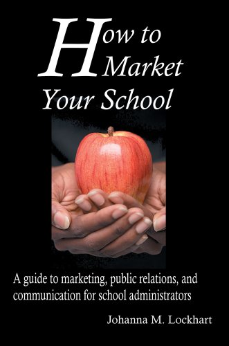 9780595361335: How to Market Your School: A guide to marketing, public relations, and communication for school administrators