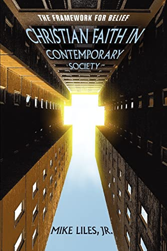 Christian Faith in Contemporary Society, The Framework for Belief: Mike Liles, Jr.