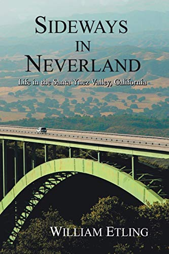 9780595361908: Sideways in Neverland: Life in the Santa Ynez Valley, California