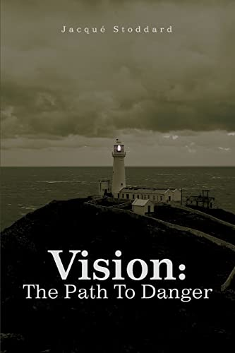 Vision: The Path To Danger: Jacque Stoddard