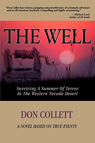 The Well: Surviving A Summer Of Terror In The Western Nevada Desert: Collett, Don