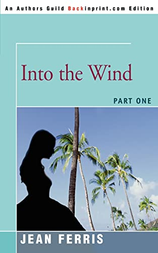 Into the Wind: Part One (Paperback): Jean Ferris