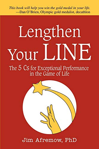 9780595363186: Lengthen Your Line: The 5 Cs for Exceptional Performance in the Game of Life