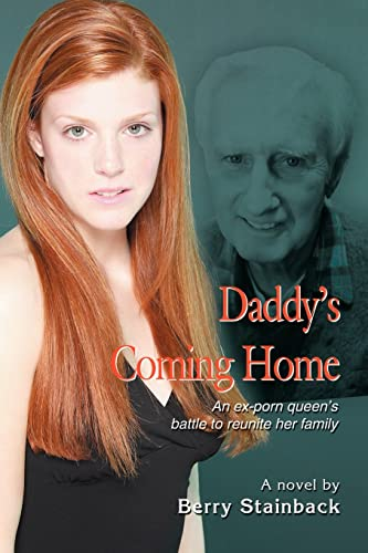 9780595363629: Daddy's Coming Home: An Ex-porn Queen's Battle to Reunite Her Family