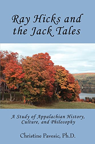 9780595363773: Ray Hicks and the Jack Tales: A Study of Appalachian History, Culture, and Philosophy