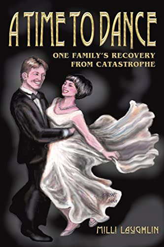 9780595363896: A Time to Dance: One Family's Recovery from Catastrophe: Crisis Recovery