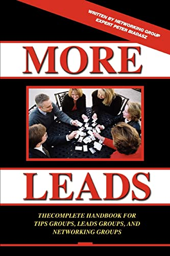 9780595363957: More Leads: The Complete Handbook for Tips Groups, Leads Groups and Networking Groups