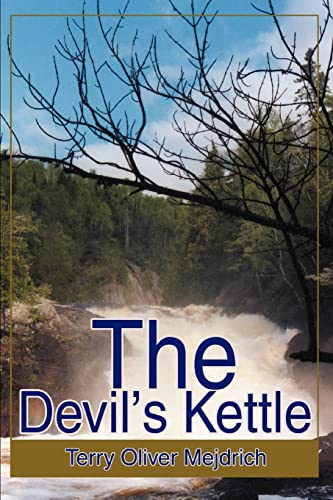 The Devil's Kettle: Mejdrich, Terry
