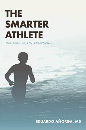 9780595364350: The Smarter Athlete: Your Guide to Peak Performance