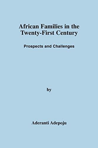 African Families in the Twenty-First Century: Prospects: Aderanti Adepoju