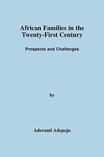 African Families in the Twenty-First Century Prospects and Challenges: Aderanti Adepoju