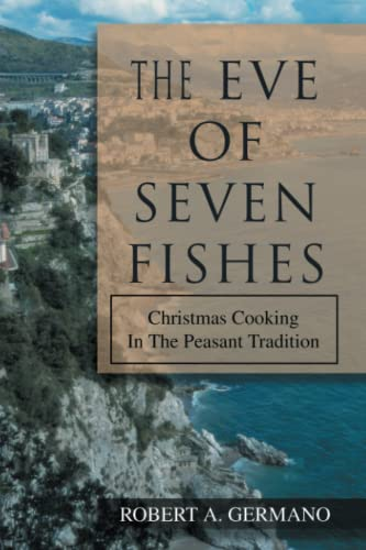 9780595365104: The Eve of Seven Fishes: Christmas Cooking In The Peasant Tradition