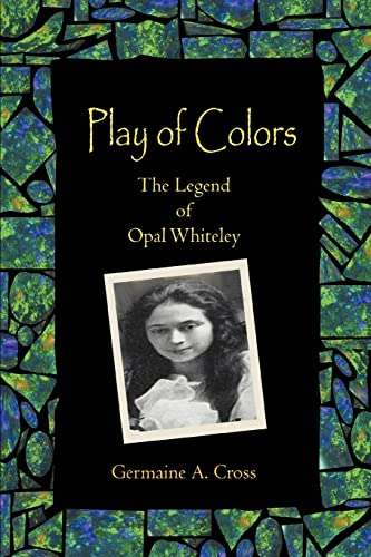 9780595365234: Play of Colors: The Legend of Opal Whiteley