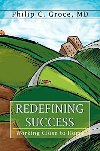 9780595365678: Redefining Success: Working Close to Home