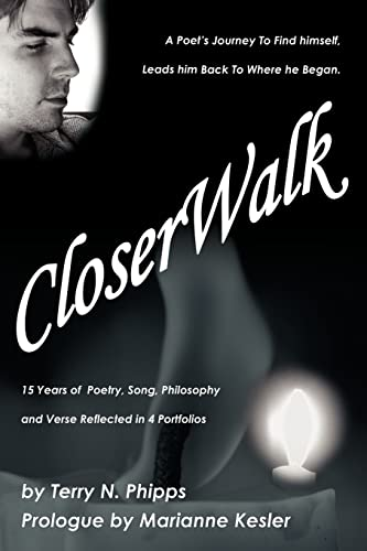9780595366231: CloserWalk: A Poet's Journey To Find himself, Leads him Back To Where he Began.