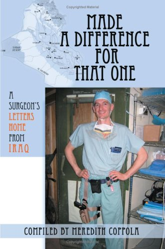 9780595366248: Made a Difference for That One: A Surgeon's Letters Home from Iraq