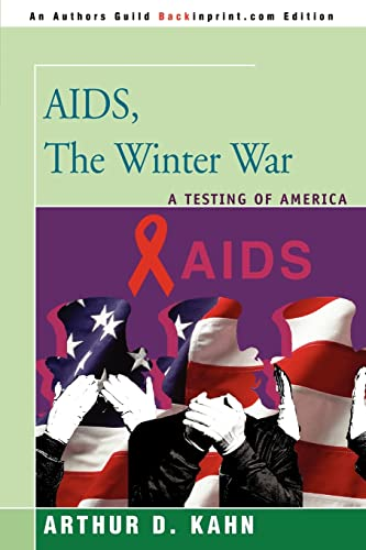 9780595366378: AIDS, The Winter War: A Testing of America